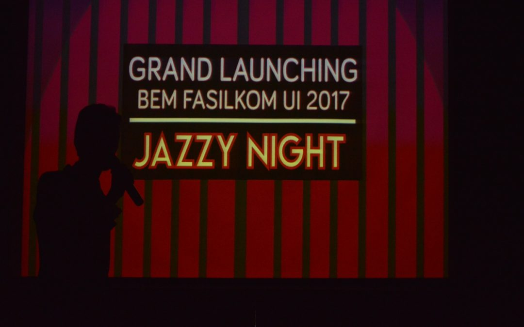 Grand Launching BEM Fasilkom UI 2017 : Jazzy Night