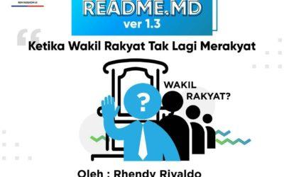 #READMEdotMD ver 1.3 : Ketika Wakil Rakyat Tak Lagi Merakyat