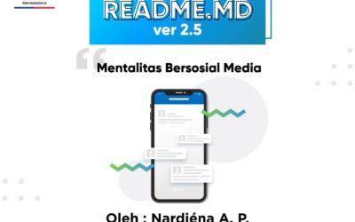 #READMEdotMD ver 2.5 : Mentalitas Bersosial Media